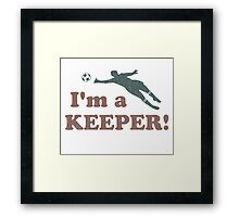 I'm a Keeper Soccer Goalie Framed Print
