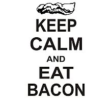 Keep Calm and Eat Bacon T-Shirt Funny Parody Meat TEE Food Pig Hog Breakfast Photographic Print