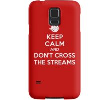 Keep Calm and Don't Cross the Streams Samsung Galaxy Case/Skin