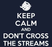 Keep Calm and Don't Cross the Streams Kids Clothes