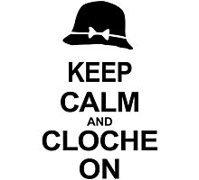 Tosh.0 - KEEP CALM AND CLOCHE ON Photographic Print
