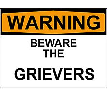 BEWARE the Grievers Photographic Print