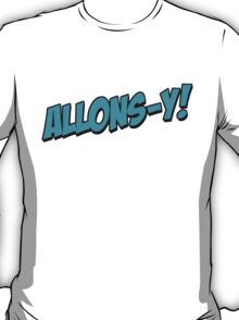 Allons - Y! T-Shirt