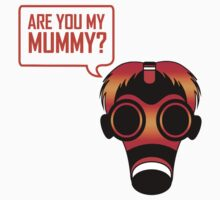 Are You My Mummy by nardesign