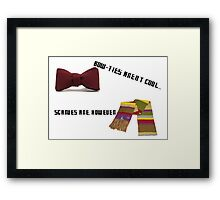 Bow-Ties Aren't Cool... Scarves Are However Framed Print