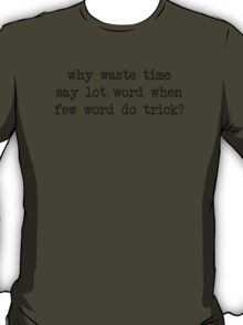 Why Waste Time Say Lot Word T-Shirt
