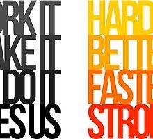 Harder Better Faster Stronger (Light Background) by Austin Rossi