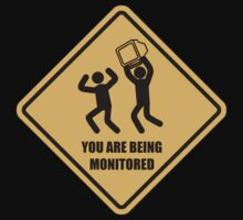 You Are Being Monitored by TheShirtYurt