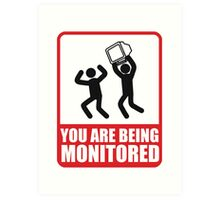 You Are Being Monitored Art Print