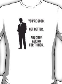 You're Good. Get Better. Business Motivation T-Shirt