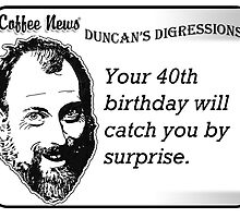 Your 40th birthday will catch you by surprise by vancoffeenews