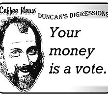 Your money is a vote by vancoffeenews