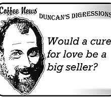 Would a cure for love be a big seller? by vancoffeenews