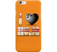 I love bowling - ball iPhone Case/Skin