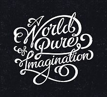 A World of Pure Imagination by thetrufflepig