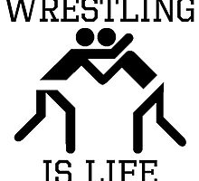 Wrestling Is Life by kwg2200