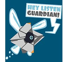 Hey Listen Guardian! Photographic Print