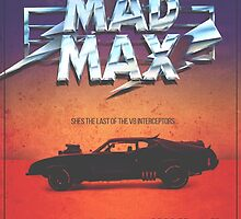 The Last of the V8's - Vintage Custom Mad Max Poster  by Daniel Watts