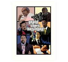 The Wire + Grand Theft Auto | Grand Theft Baltimore Art Print