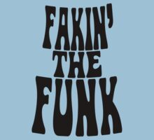 Fakin' the Funk by forgottentongue