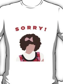 Sorry! Gilly T-Shirt