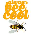 Always Bee Cool by Alan Craker