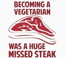 Becoming A Vegetarian Is A Huge Missed Steak by TheShirtYurt