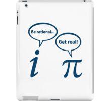 Be Rational Get Real Imaginary Math Pi iPad Case/Skin