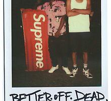 Better.Off.DEAD by fltbushzombie47