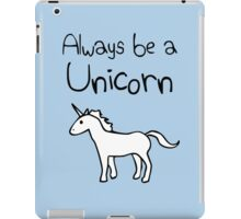Always Be A Unicorn iPad Case/Skin