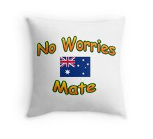 No Worries Mate T-Shirt Throw Pillow