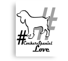 #Cocker Spaniel Love Dog Owners Gift Canvas Print