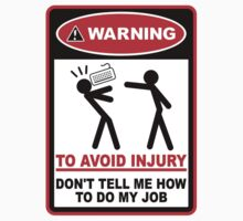 Warning! To avoid injury don't tell me how to do my job. (with keyboard) by King84