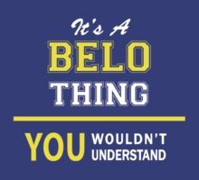 It's A BELO thing, you wouldn't understand !! by satro