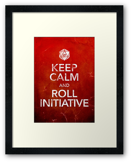 Keep Calm and Roll Initiative (Print) by liminalbrains