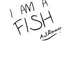 I AM A FISH by PaulRoberts