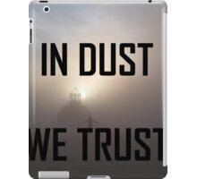 In Dust We Trust  iPad Case/Skin