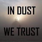 In Dust We Trust  by Mystikitten