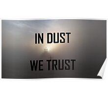 In Dust We Trust  Poster