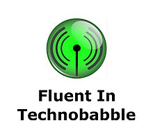 Fluent In Technobabble Photographic Print