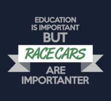 Education is important, but race cars are importanter! (4) by PlanDesigner