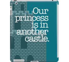 Our Princess Is In Another Castle. iPad Case/Skin