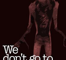 We Don't Go to Ravenholm. by wordsonstuff