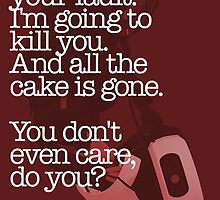 I'm Going to Kill You. And All the Cake is Gone. by wordsonstuff