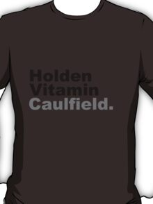 Holden Vitamin Caulfield T-Shirt