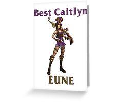 Best Caitlyn EUNE Greeting Card