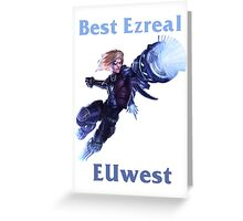 Best Ezreal EUwest Greeting Card