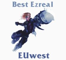 Best Ezreal EUwest by TypoGRAPHIC