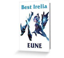 Best Irelia EUNE Greeting Card