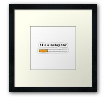"""it's a metaphor"" the fault in our stars design Framed Print"